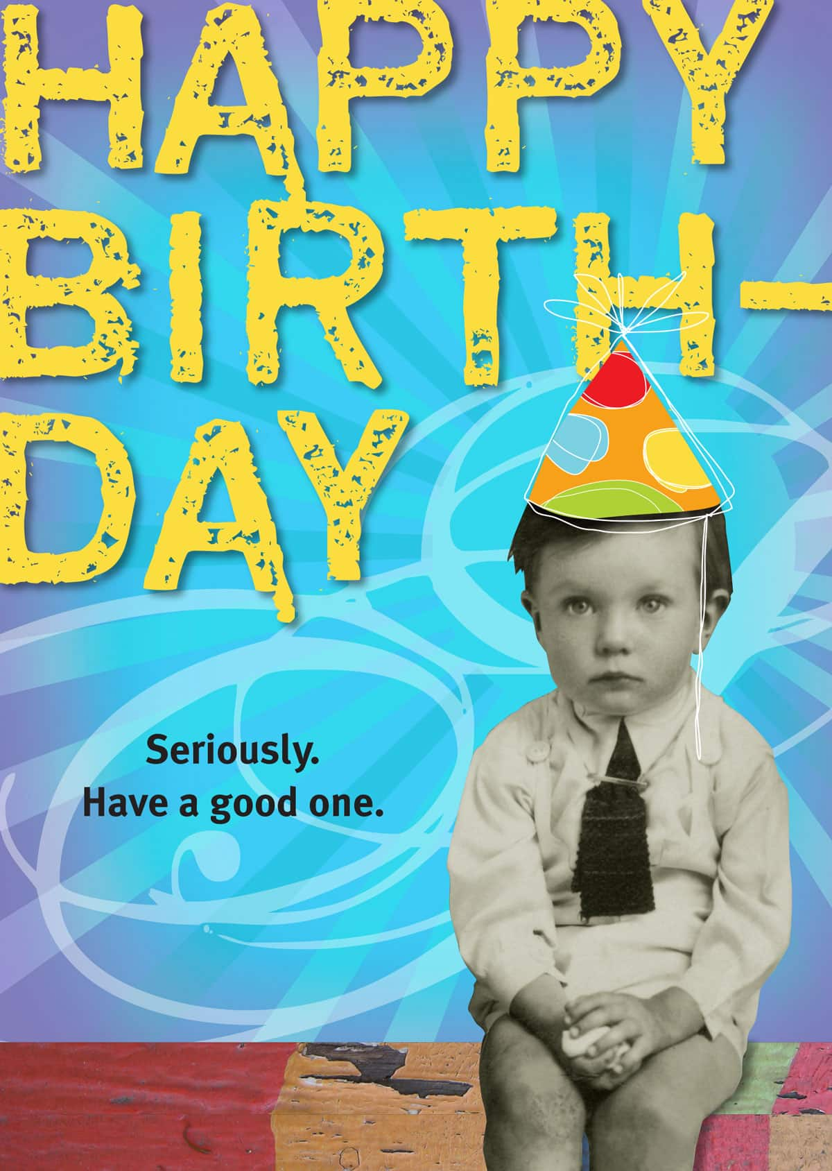 CARD – HAPPY BIRTHDAY. SERIOUSLY By Look Mama