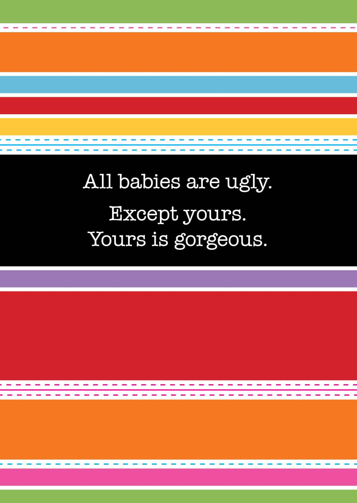 CARD – ALL BABIES ARE UGLY By Look Mama