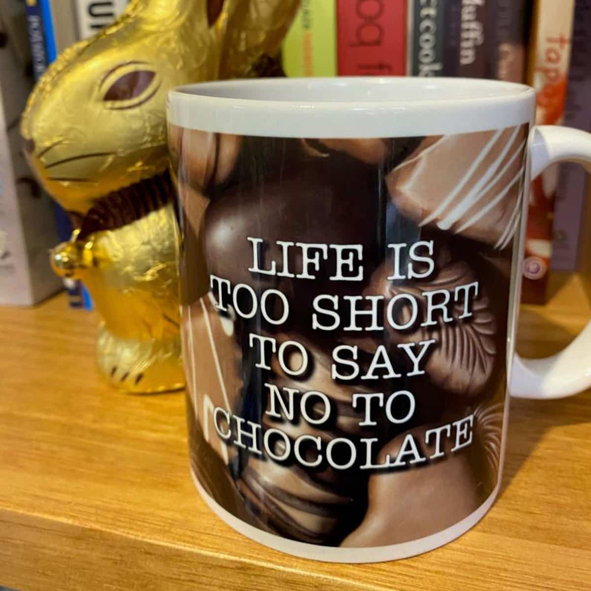 MUG – LIFE IS TOO SHORT TO SAY NO TO CHOCOLATE By Look Mama