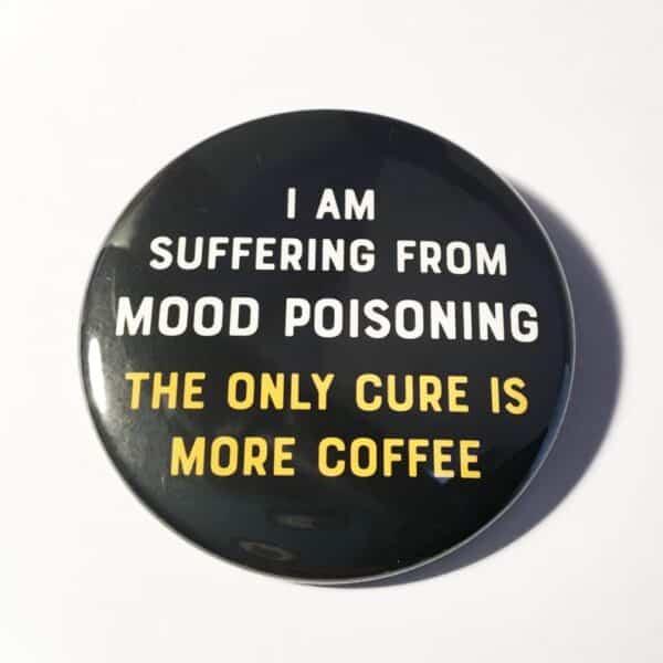 badge-mood-poisoning_coffee-by-look-mama-101967-lookmama