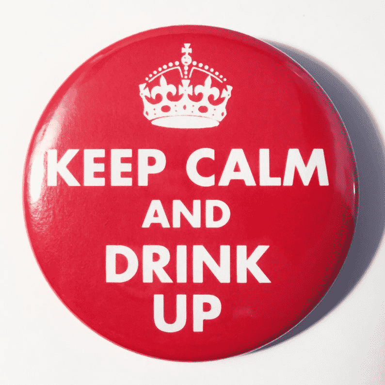 BADGE – KEEP CALM AND DRINK UP By Look Mama