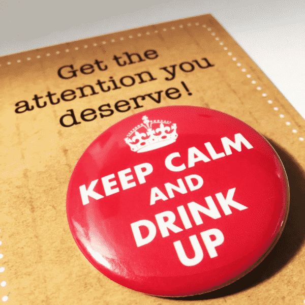 badge-keep-calm-and-drink-up-by-look-mama-101979-lookmama