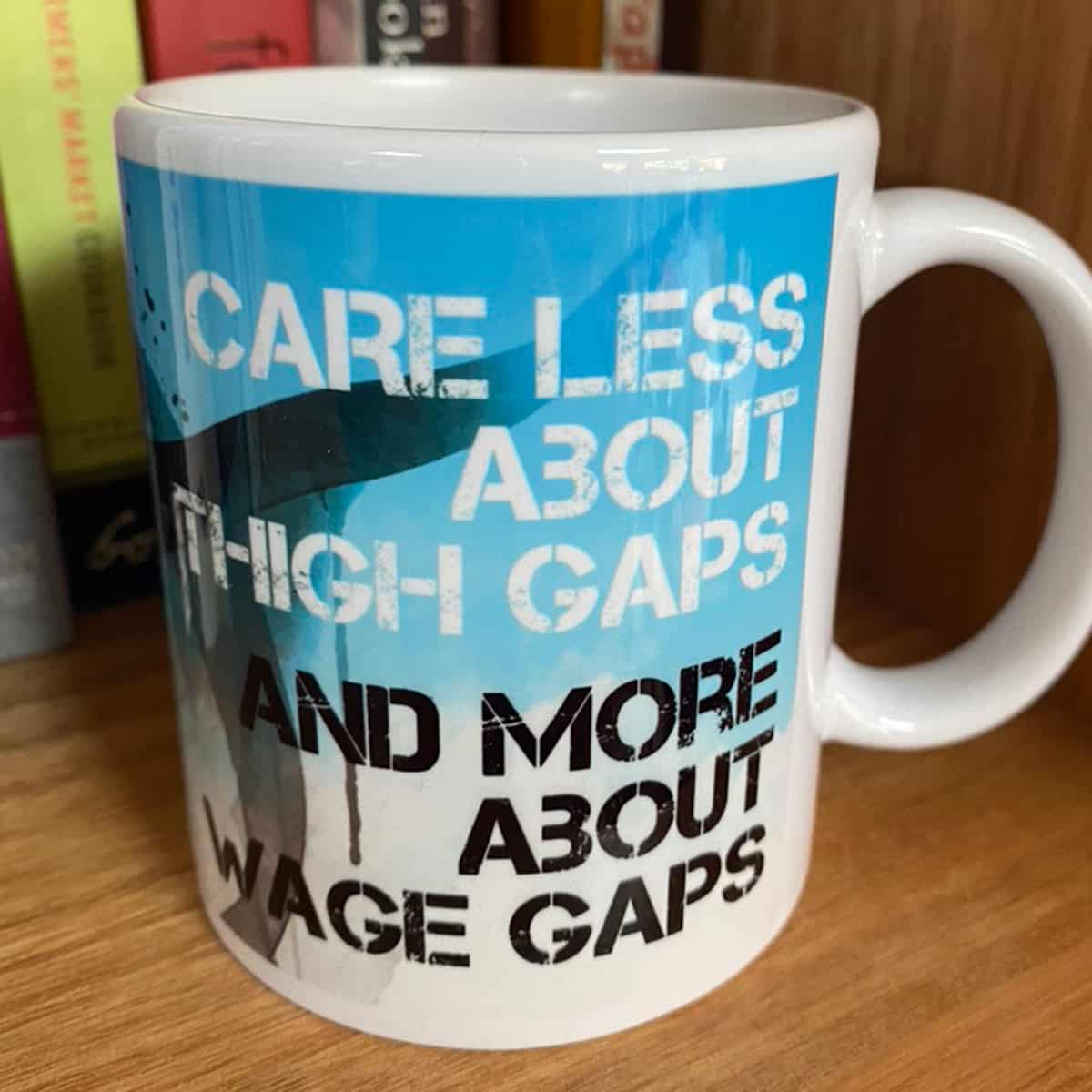MUG – Thigh Gaps_wage Gaps By Look Mama-