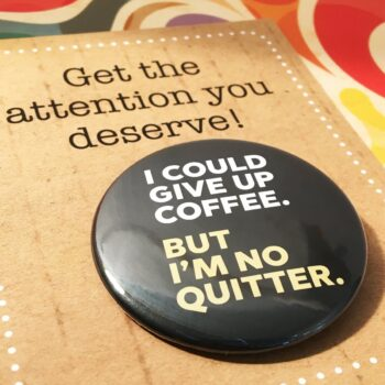 badge-coffee-no-quitter-by-look-mama-101567-lookmama