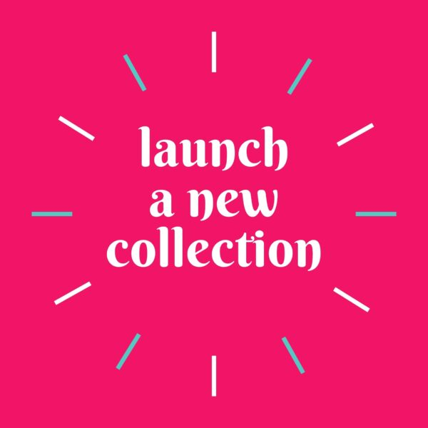 launch a new collection