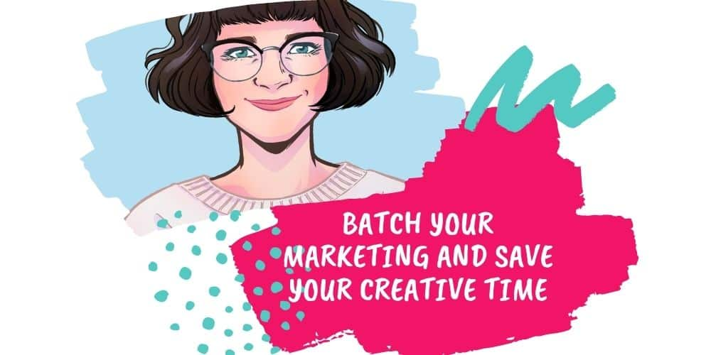 Batch Your Marketing And Save Your Creative Time Workshop 20 NOV