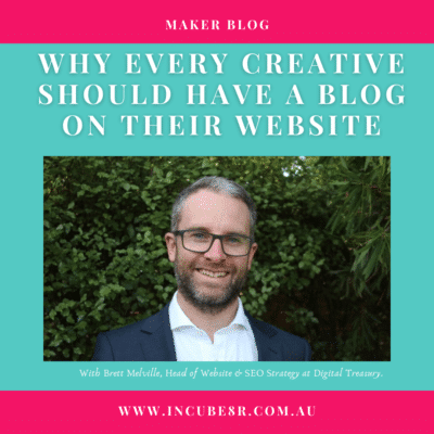 Why Every Creative Should Have a Blog On Their Website with Brett Melville from Digital Treasury