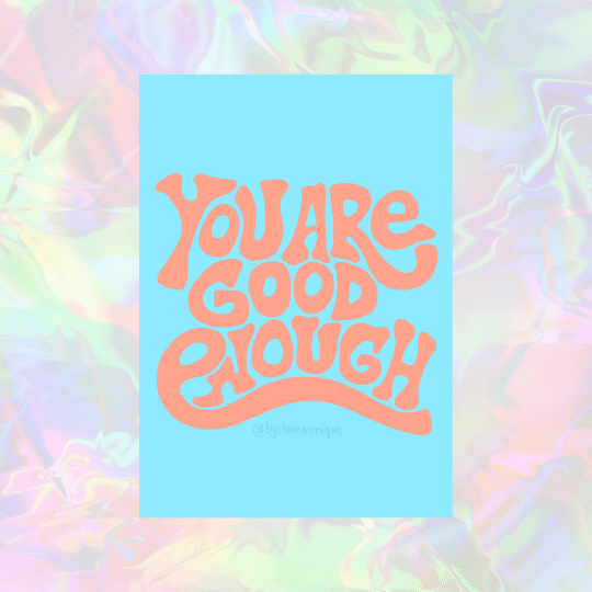 A4 You Are Good Enough Print By Claire Monique