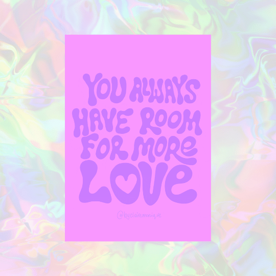 A4 You Always Have Room For More Love Print By Claire Monique